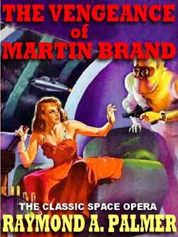 Coming attractions march 2010 vengeance of martin brand amazing stories 1942 by hw mccauley isbn 1 58873 809 4 retail download 499 category science fictionfantasy horror fandeluxe Image collections