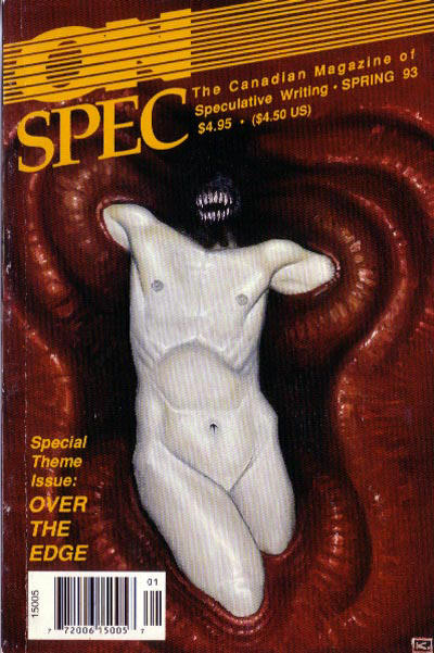 On Spec - The Canadian Magazine of Speculative Writing - Spring 1993 Contributors - Erik Jon Spigel M.A.C. Farrant Lyle Weis Robert Boyczuk Jason